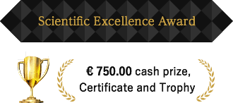 Scientific Excellence Award € 750.00 cash prize, certificate and trophy